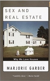 "Cover image of book ""Sex and Real Estate: Why We Love Houses"""
